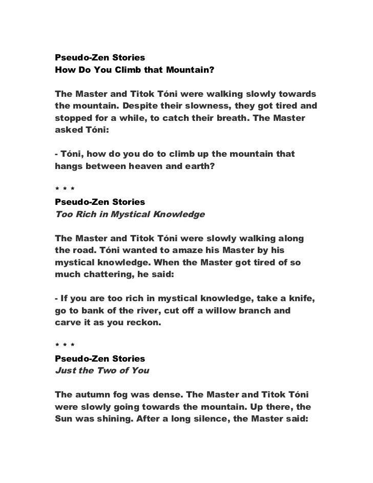 Pseudo-Zen StoriesHow Do You Climb that Mountain?The Master and Titok Tóni were walking slowly towardsthe mountain. Despit...