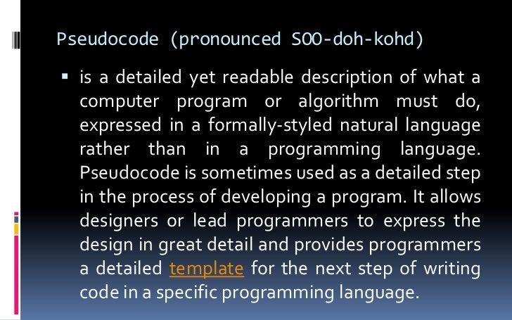 Pseudocode (pronouncedSOO-doh-kohd)<br />is a detailed yet readable description of what a computer program or algorithm m...