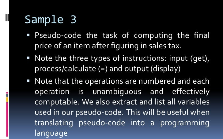 Sample 3<br />Pseudo-code the task of computing the final price of an item after figuring in sales tax. <br />Note the thr...