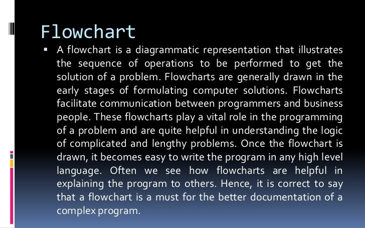 Flowchart<br />A flowchart is a diagrammatic representation that illustrates the sequence of operations to be performed to...