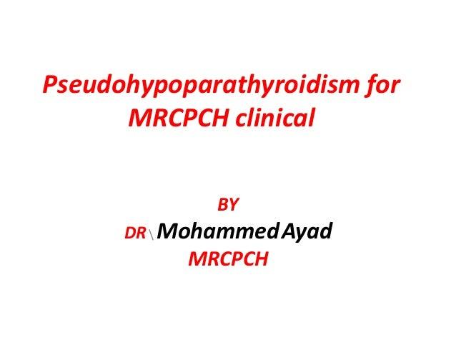 Pseudohypoparathyroidism for mrcpch clinical