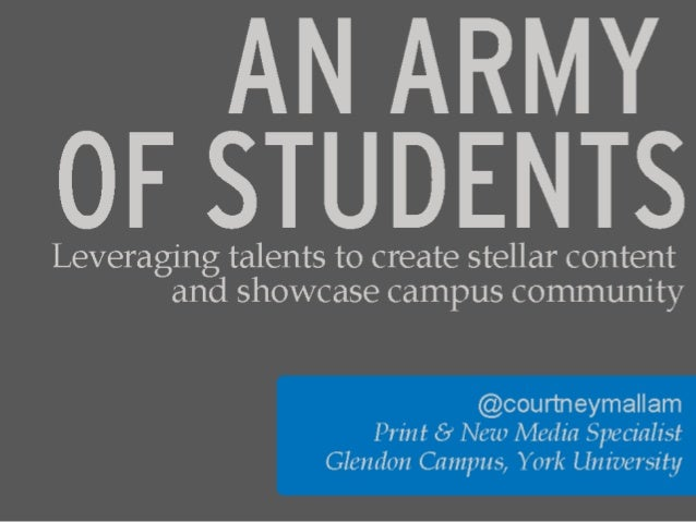 Leveraging Student Talents to Create Stellar Content and Showcase Campus Community Courtney Mallam @courtneymallam Print &...