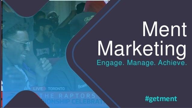 Ment MarketingEngage. Manage. Achieve. #getment