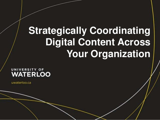 Strategically Coordinating Digital Content Across Your Organization