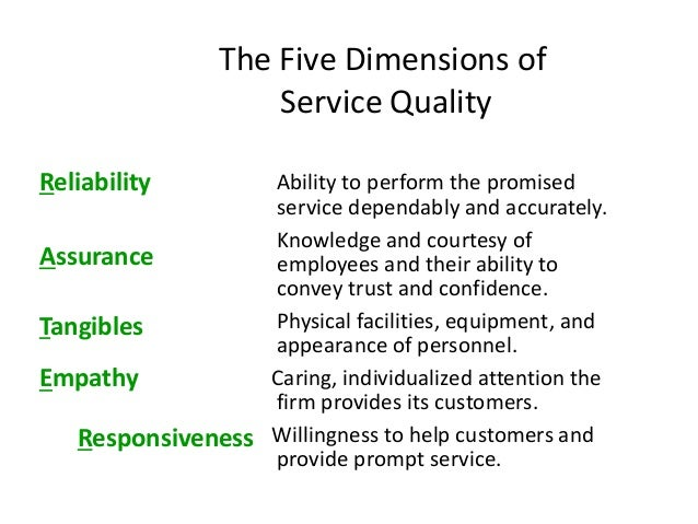 5 dimensions of service quality Here are 10 dimensions of great customer service which should you be focusing on to drive loyalty, profitability and growth for your business convenience and accessibility.