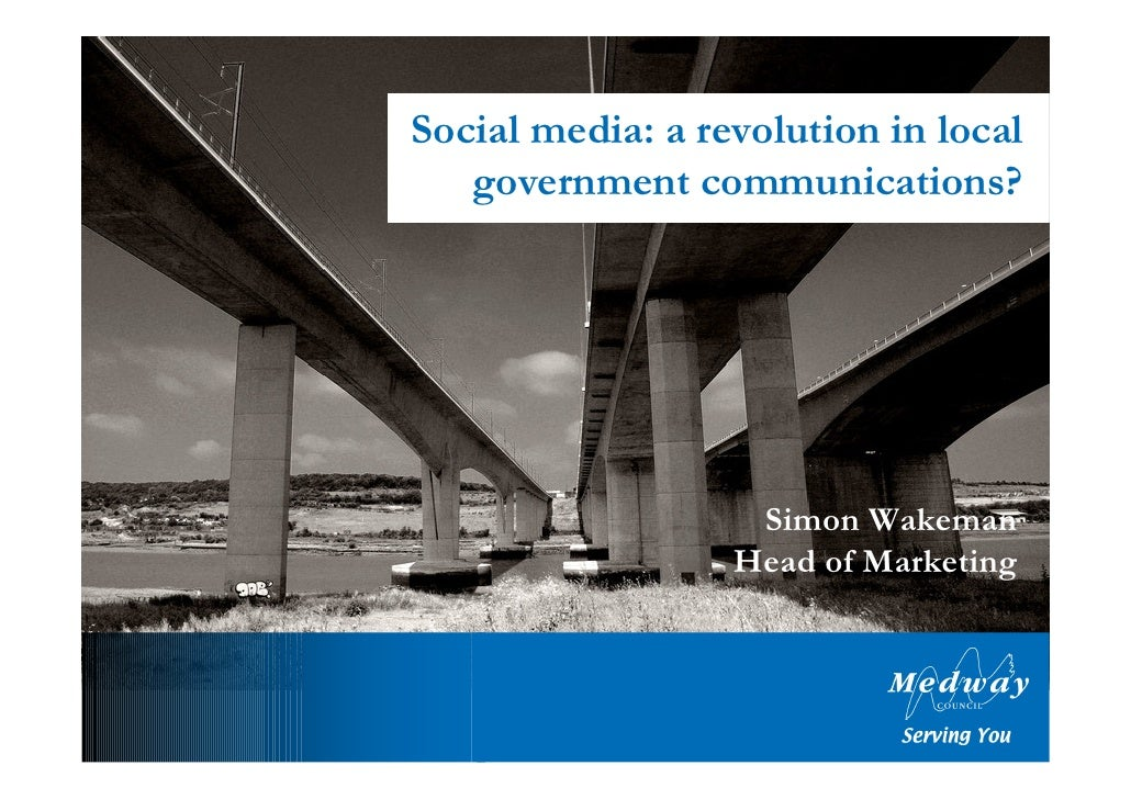 Social media: a revolution in local    government communications?                        Simon Wakeman                   H...
