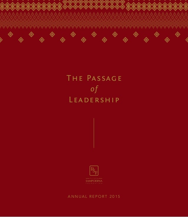 The Passage of Leadership A nnual Repor t 2015