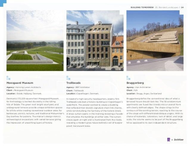 BUILDING TOMORROW 05. Blended Landscapes | 24 Moesgaard Museum Agency : Henning Larsen Architects Client : Moesgaard Museu...