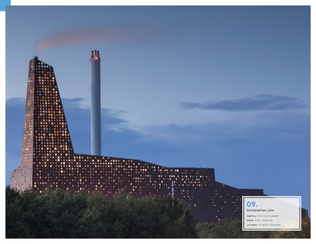 Incineration Line Agency Erick Van Egeraat Client Kara / Noveren Location Roskilde. Denmark 09.