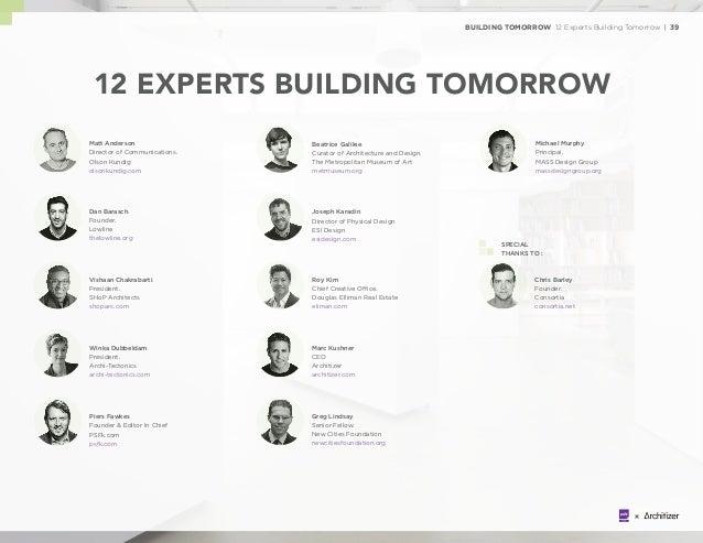 BUILDING TOMORROW 12 Experts Building Tomorrow | 39 Winka Dubbeldam. President. Archi-Tectonics archi-tectonics.com Michae...