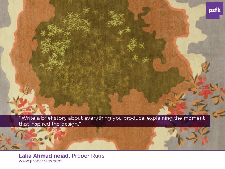 """""""Write a brief story about each rug, explaining that moment that inspiredthe design.""""Lalia Ahmadinejad, Proper Rugswww.pro..."""