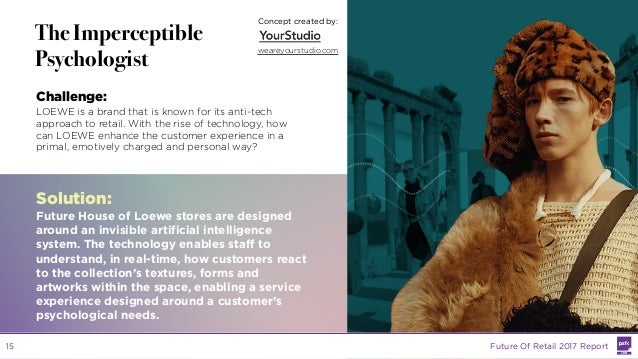 LABS @PSFK #FutureofRetail The Imperceptible Psychologist Challenge: LOEWE is a brand that is known for its anti-tech appr...