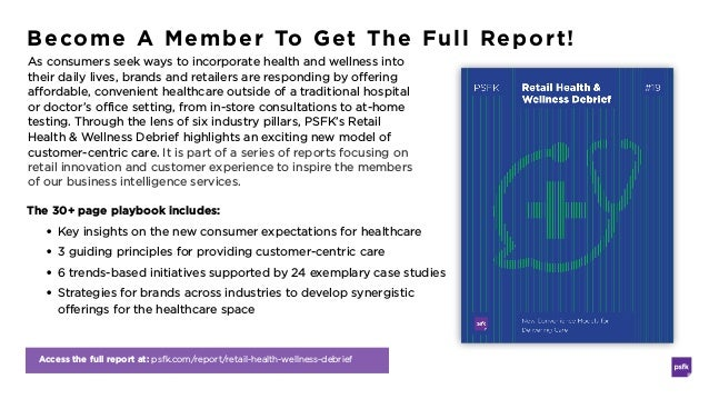 Access the full report at: psfk.com/report/retail-health-wellness-debrief Become A Member To Get The Full Report! As consu...