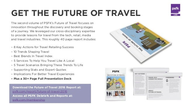The second volume of PSFK's Future of Travel focuses on innovation throughout the discovery and booking stages of a journe...