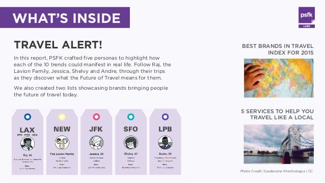 TRAVEL ALERT! In this report, PSFK crafted five personas to highlight how each of the 10 trends could manifest in real lif...