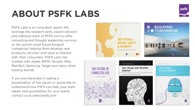 PSFK Labs is an innovation agent. We leverage the research skills, expert network and editorial reach of PSFK.com to offer...