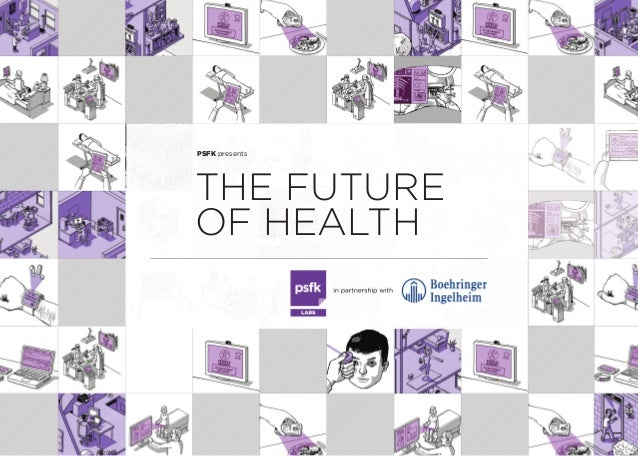PSFK presents THE FUTURE OF HEALTH