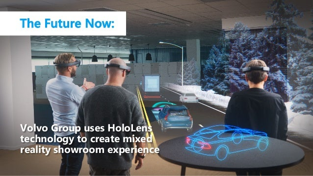 Volvo Group uses HoloLens technology to create mixed reality showroom experience The Future Now: