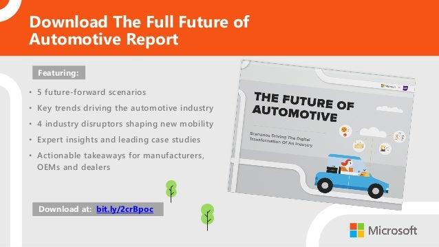 • 5 future-‐forward scenarios • Key trends driving the automotive industry  • 4 industry disruptors shaping new mobilit...