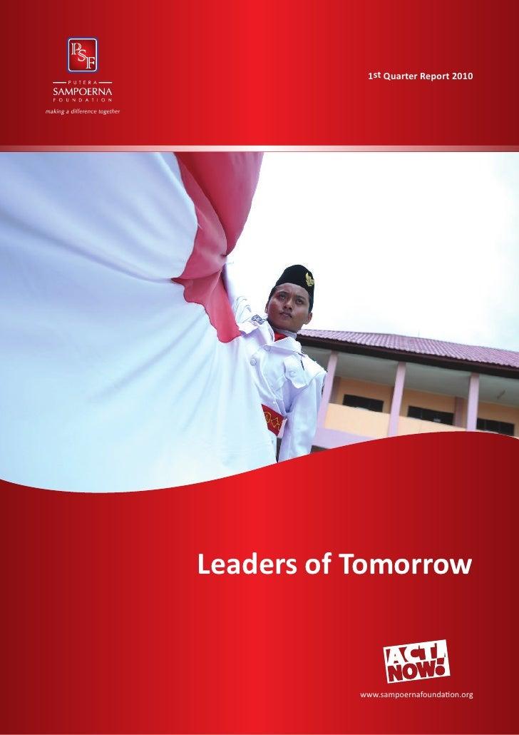 1st Quarter Report 2010Leaders of Tomorrow           www.sampoernafoundation.org