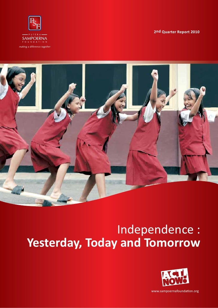 2nd Quarter Report 2010                Independence :Yesterday, Today and Tomorrow                     www.sampoernafounda...