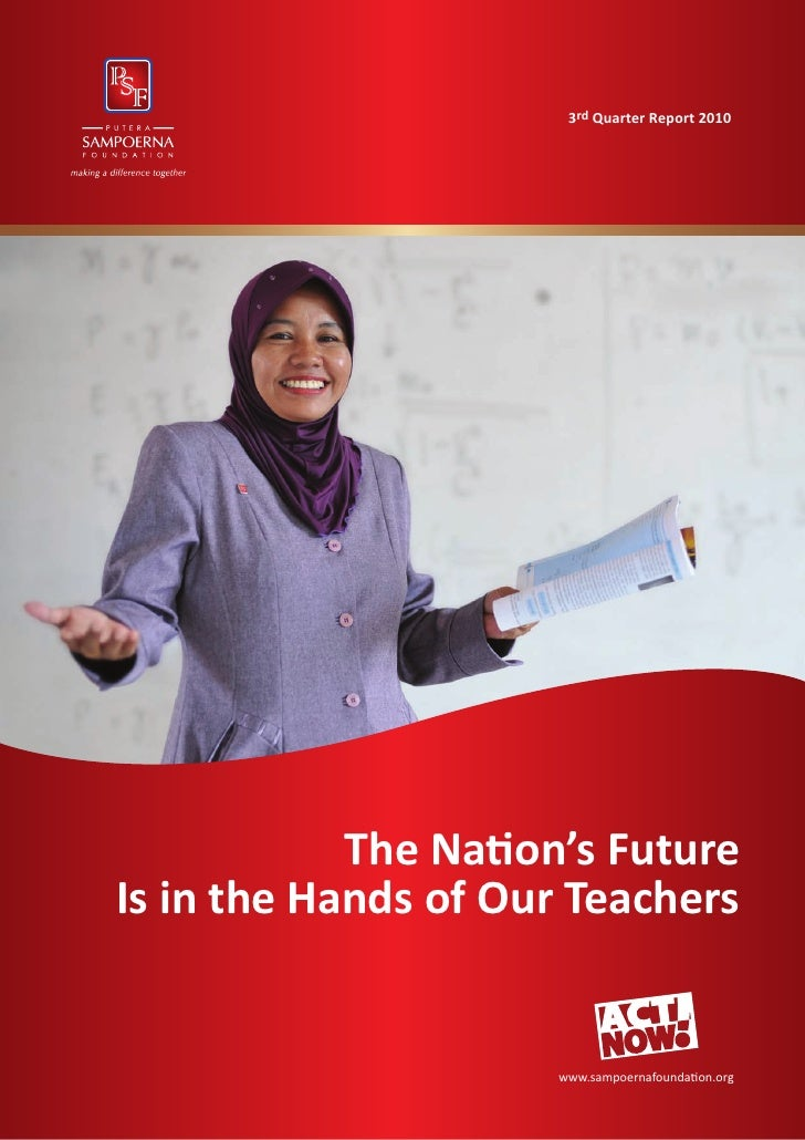 3rd Quarter Report 2010            The Nation's FutureIs in the Hands of Our Teachers                     www.sampoernafou...