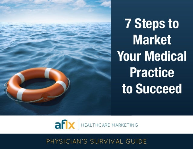 7 Steps to Market Your Medical Practice to Succeed HEALTHCARE SOLUTIONS HEALTHCARE CONSULTING HEALTHCARE MARKETING PHYSICI...