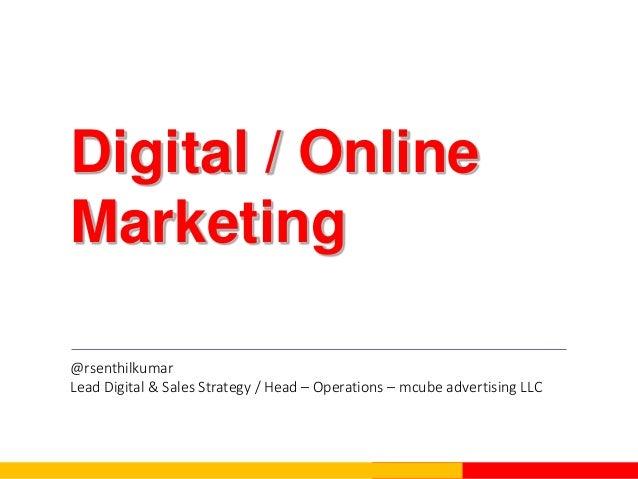 Digital / Online Marketing @rsenthilkumar Lead Digital & Sales Strategy / Head – Operations – mcube advertising LLC