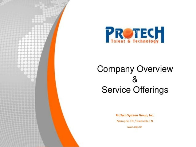 Company Overview & Service Offerings ProTech Systems Group, Inc. Memphis TN / Nashville TN www.psgi.net