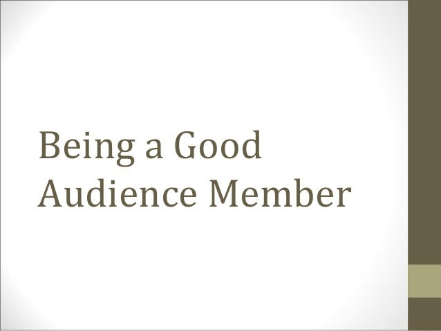 Being a Good Audience Member