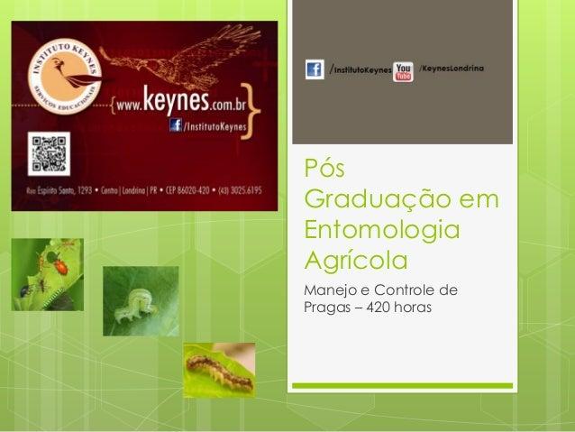 Pós Graduação em Entomologia Agrícola Manejo e Controle de Pragas – 420 horas
