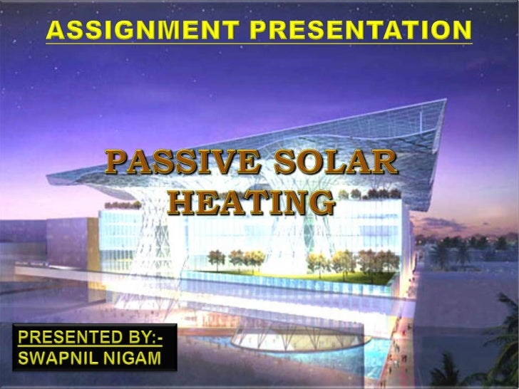 """ It is one of several design approaches collectively called """"Passive Solar Design"""". Typically, passive solar heating (PS..."""
