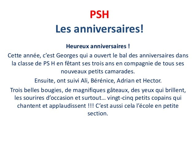 PSH Les anniversaires! Heureux anniversaires ! Cette année, c'est Georges qui a ouvert le bal des anniversaires dans la cl...