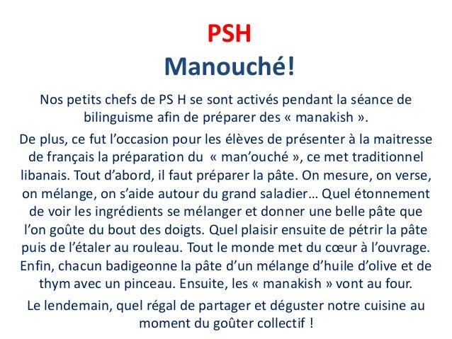 PSH Manouché! Nos petits chefs de PS H se sont activés pendant la séance de bilinguisme afin de préparer des « manakish »....