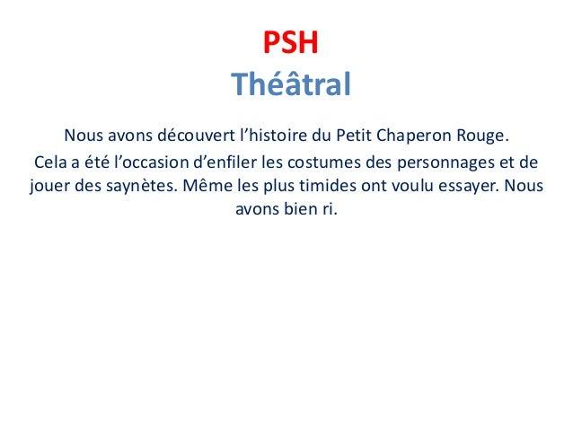 PSH Théâtral Nous avons découvert l'histoire du Petit Chaperon Rouge. Cela a été l'occasion d'enfiler les costumes des per...