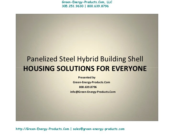 Green-Energy-Products.Com, LLC                           305.251.9630 | 800.639.8796     Panelized Steel Hybrid Building S...