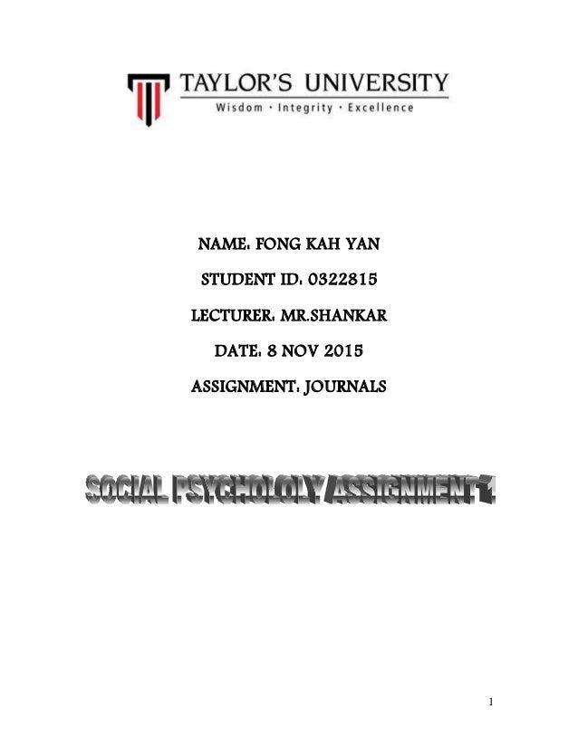 1 NAME: FONG KAH YAN STUDENT ID: 0322815 LECTURER: MR.SHANKAR DATE: 8 NOV 2015 ASSIGNMENT: JOURNALS