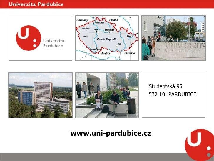 Studentská 95<br />532 10  PARDUBICE<br />www.uni-pardubice.cz<br />