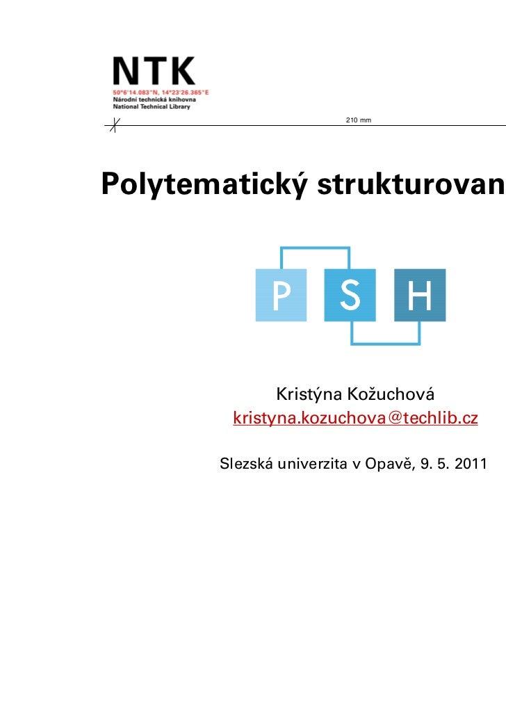 210 mmPolytematický strukturovaný heslář              Kristýna Kožuchová        kristyna.kozuchova@techlib.cz       Slezsk...