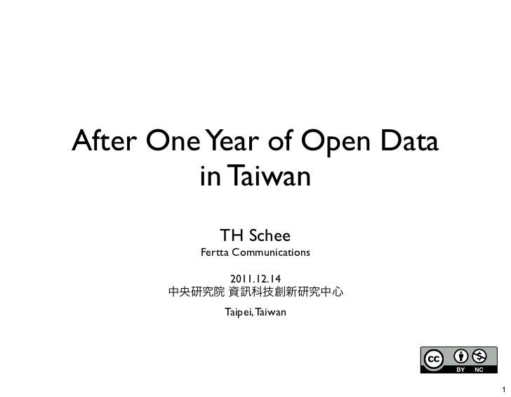 After One Year of Open Data         in Taiwan            TH Schee         Fertta Communications              2011.12.14   ...