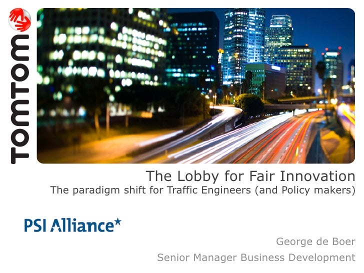 The Lobby for Fair InnovationThe paradigm shift for Traffic Engineers (and Policy makers)                                 ...