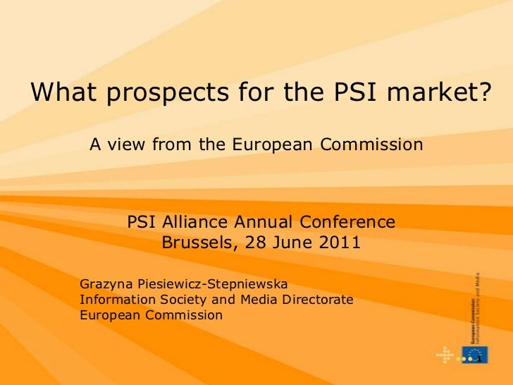 ••• 1<br /> What prospects for the PSI market?A view from the European Commission<br />PSI Alliance Annual Conference<br /...
