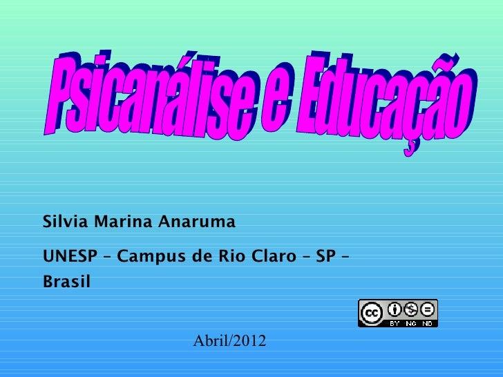 Silvia Marina AnarumaUNESP – Campus de Rio Claro – SP –Brasil                Abril/2012