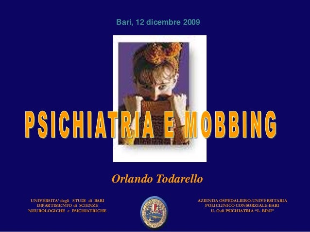 """AZIENDA OSPEDALIERO-UNIVERSITARIA POLICLINICO CONSORZIALE-BARI U. O.di PSICHIATRIA """"L. BINI"""" Orlando Todarello UNIVERSITA'..."""