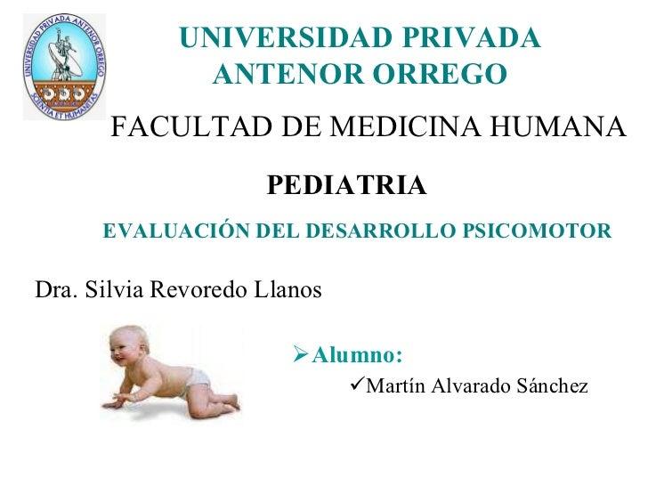 <ul><li>Alumno: </li></ul><ul><ul><ul><li>Martín Alvarado Sánchez </li></ul></ul></ul><ul><li>FACULTAD DE MEDICINA HUMANA ...