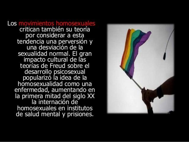 Los movimientos homosexuales critican también su teoría por considerar a esta tendencia una perversión y una desviación de...