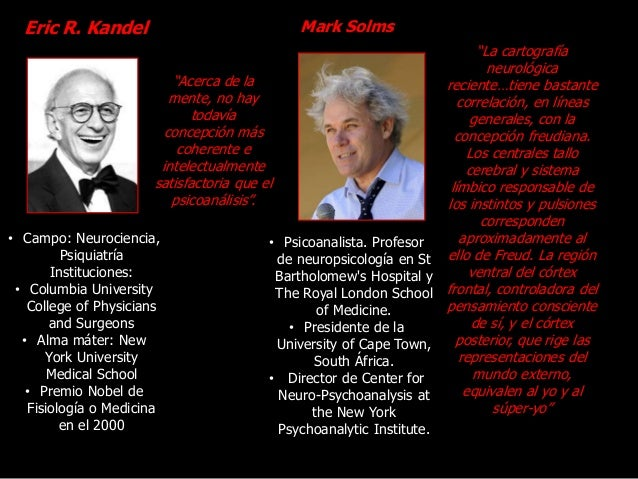 """Eric R. Kandel """"Acerca de la mente, no hay todavía concepción más coherente e intelectualmente satisfactoria que el psicoa..."""