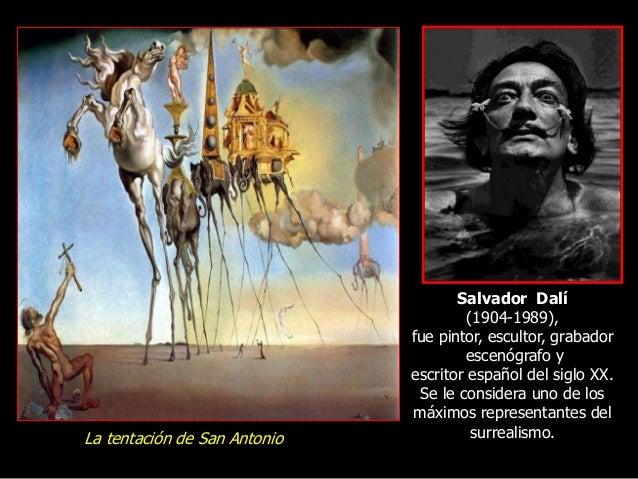Salvador Dalí (1904-1989), fue pintor, escultor, grabador escenógrafo y escritor español del siglo XX. Se le considera uno...