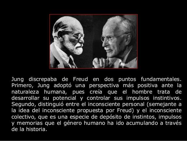 Jung discrepaba de Freud en dos puntos fundamentales. Primero, Jung adoptó una perspectiva más positiva ante la naturaleza...