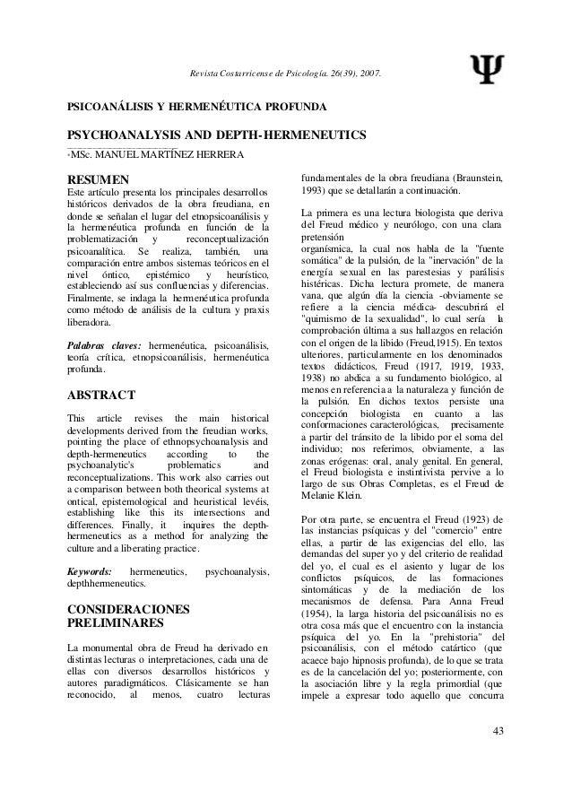 Revista Costarricense de Psicología. 26(39), 2007.PSICOANÁLISIS Y HERMENÉUTICA PROFUNDAPSYCHOANALYSIS AND DEPTH-HERMENEUTI...